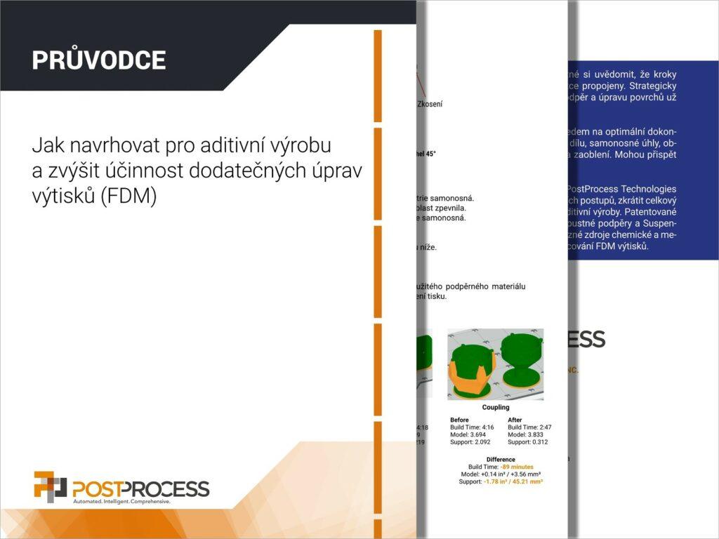 Jak navrhovat pro aditivní výrobu a zvýšit účinnost dodatečných úprav výtisků (FDM)